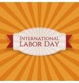 International Labor Day greeting Card Template vector image vector image