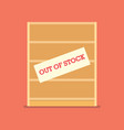 out stock sign on wooden shelves vector image vector image