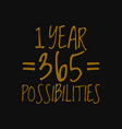 1 year 365 possibilities inspirational