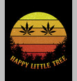 happy little tree cannabis t shirt design vector image vector image