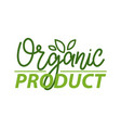 organic product simple label isolated green logo vector image