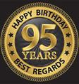 95 years happy birthday best regards gold label vector image vector image