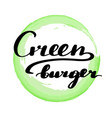 lettering inscription green burger vector image