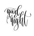 good night - hand lettering inscription text vector image vector image