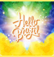 hello brazil over flag colors with bright sparkle vector image
