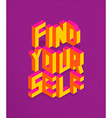 Isometric Find your self quote background vector image vector image
