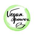 lettering inscription vegan power vector image