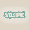 lettering with word welcome vector image vector image