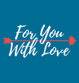 for you with love label font with brush vector image vector image