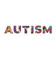 autism concept retro colorful word art vector image vector image