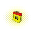 Calendar 25 number comics icon vector image vector image