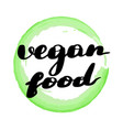 lettering inscription vegan food vector image