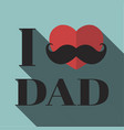 I love dad vector image