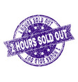 scratched textured 2 hours sold out stamp seal vector image