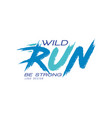 wild run be strong logo design inspirational and vector image