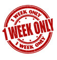 1 week only sign or stamp vector image