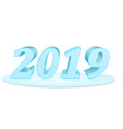 7 happy new year 2019 inscription of blue vector image vector image