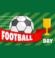 football day concept banner flat style vector image
