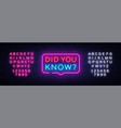 did you know neon signs you know vector image