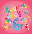 look whos six sixth birthday card vector image vector image