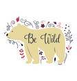 bear logo template with decorations text be wild vector image vector image