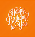 birthday vintage lettering card design background vector image vector image