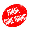 prank gone wrong rubber stamp vector image vector image
