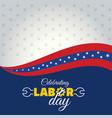 calebrating happy labor day vector image