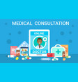 medical consultation online doctor health care vector image vector image