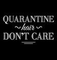 quarantine hair vector image vector image