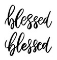 blessed lettering phrase on white background vector image vector image