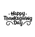 happy thanksgiving day black handwriting lettering vector image