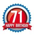 Seventy One years happy birthday badge ribbon vector image
