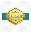 exclusive high quality choice golden award label vector image vector image