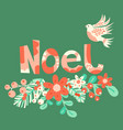 noel and christmas dove peace florals hand vector image