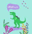 cute t rex dinosaurus for poster print baby vector image vector image