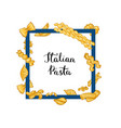 frame with place for text and pasta vector image