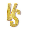 letters vs with glittering texture golden symbol vector image