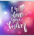 i will love you forever - calligraphy for vector image vector image