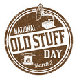national old stuff day grunge rubber stamp vector image vector image
