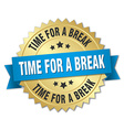 time for a break 3d gold badge with blue ribbon vector image vector image