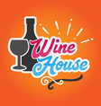 wine house orange background vector image