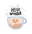 hot coffee cup with hello winter lettering vector image vector image