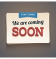 Coming soon message with stay tuned label vector image vector image