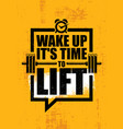 wake up it is time to lift gym fitness motivation vector image vector image