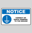 connect an earth terminal to the ground sign vector image vector image