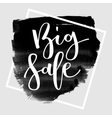 Big sale hand written inscription vector image vector image