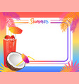 summer empty frame with coconut and sweet cocktail vector image vector image