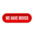 we have moved button we have moved rounded red vector image vector image