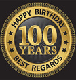 100 years happy birthday best regards gold label vector image vector image